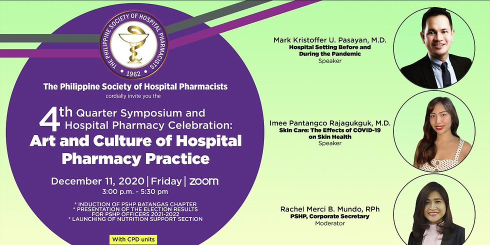 PSHP 4th Quarter Symposium and Hospital Pharmacy Celebration: Art and Culture of Hospital Pharmacy Practice
