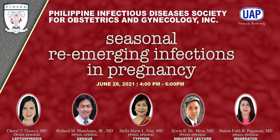 Seasonal Re-emerging Infections in Pregnancy