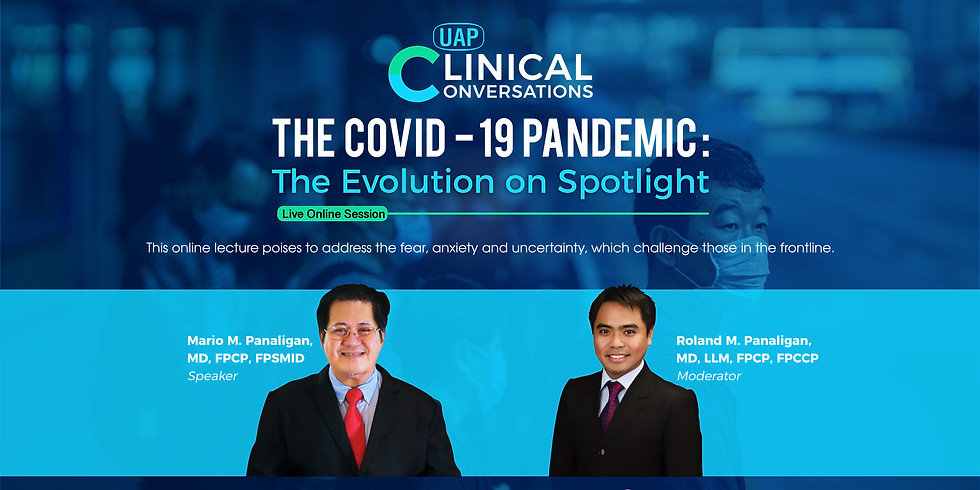 """UAP Clinical Conversations """"The Covid-19 Pandemic: The Evolution on Spotlight"""""""
