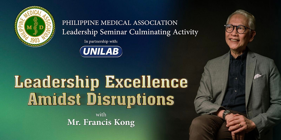 LEADERSHIP EXCELLENCE AMIDST DISRUPTIONS with Mr. Francis Kong