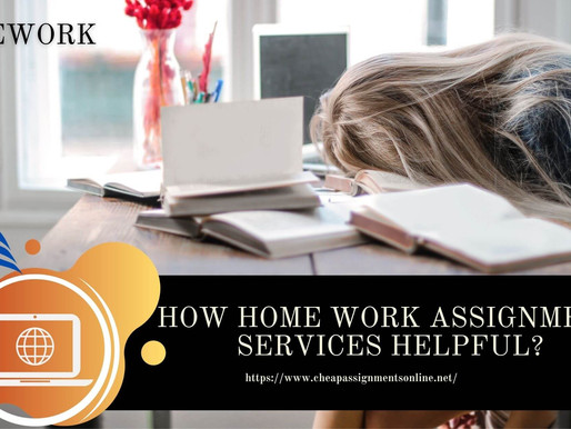 How Home Work Assignment Services Helpful?