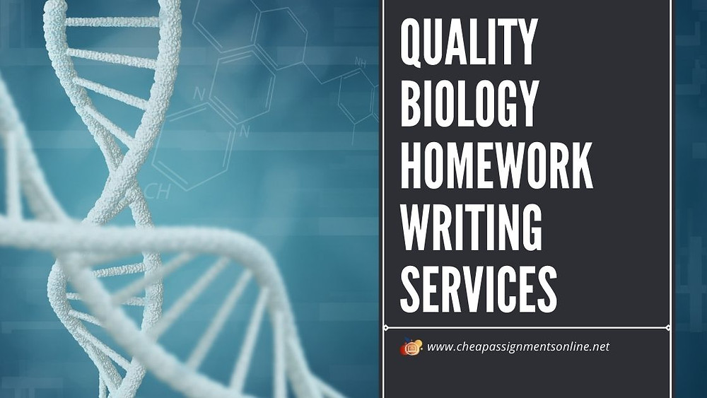 Quality Biology Homework Writing Services