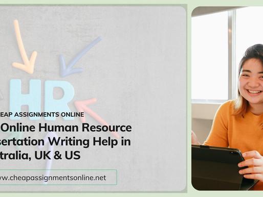 Get Online Human Resource Dissertation Writing Help in Australia, UK & US