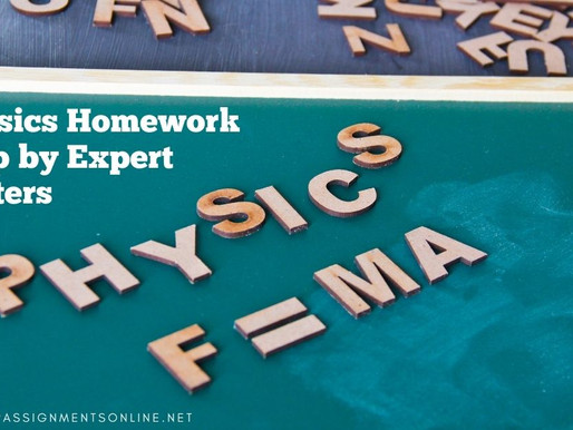 Physics Homework Help by Expert Writers