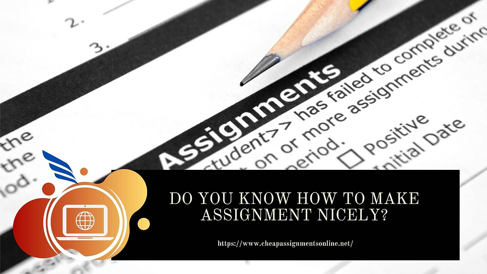 How to Make Assignment Nicely?