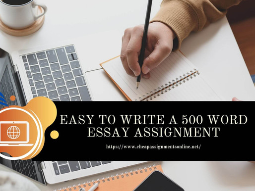 Easy to Write 500 Word Essay Assignment