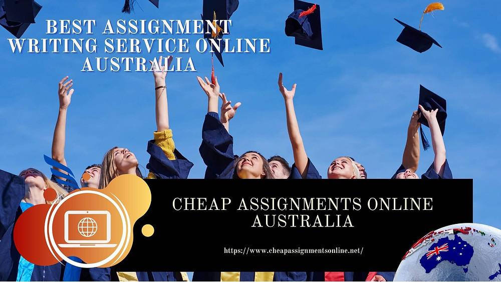 CHEAP ASSIGNMENTS ONLINE AUSTRALIA