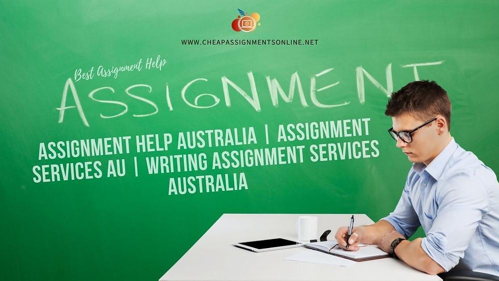 Assignment help Australia  Assignment services AU  Writing Assignment Services AU