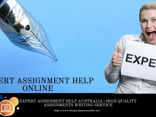 Expert Assignment Help Australia | High Quality Assignments Writing Service