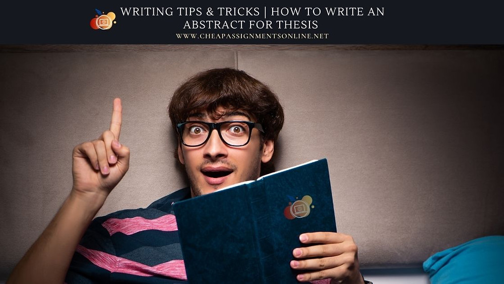 Writing Tips & Tricks  How To Write An Abstract For Thesis