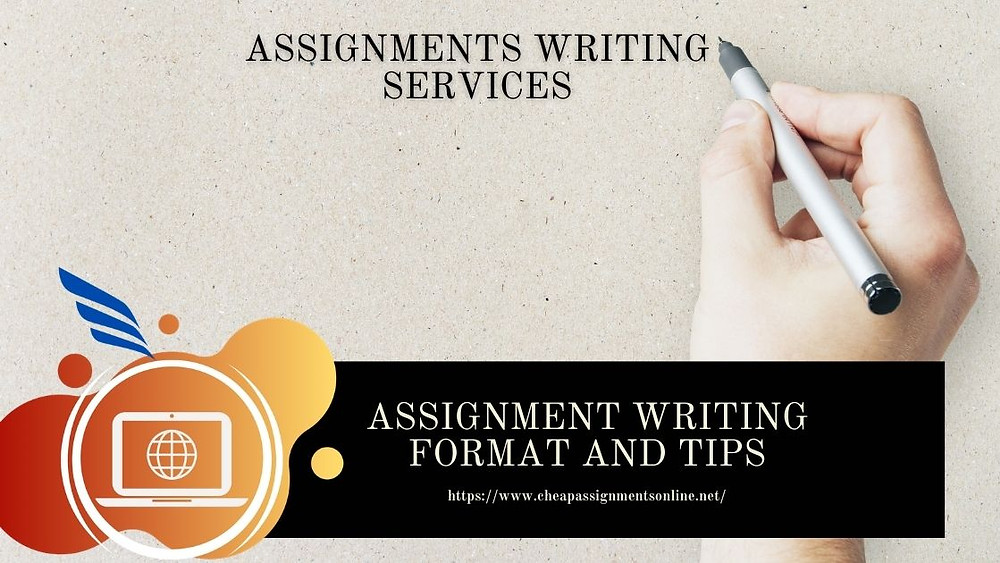 Assignment Writing Format and Tips