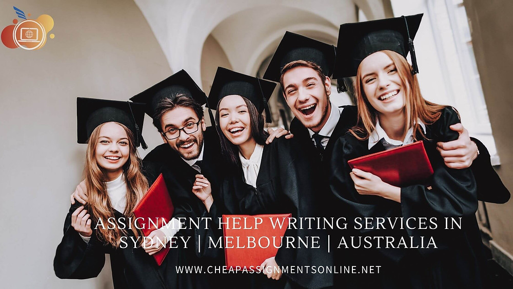 ASSIGNMENT HELP WRITING SERVICES IN SYDNEY | MELBOURNE | AUSTRALIA