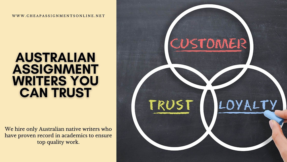 Australian Assignment writers, you can trust