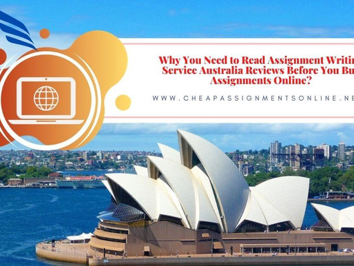Why You Need to Read Assignment Writing Service Australia Reviews Before You Buy Assignments Online?