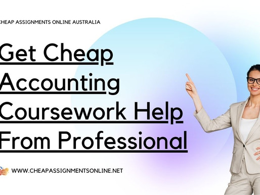 Get Cheap Accounting Coursework Help From Professional