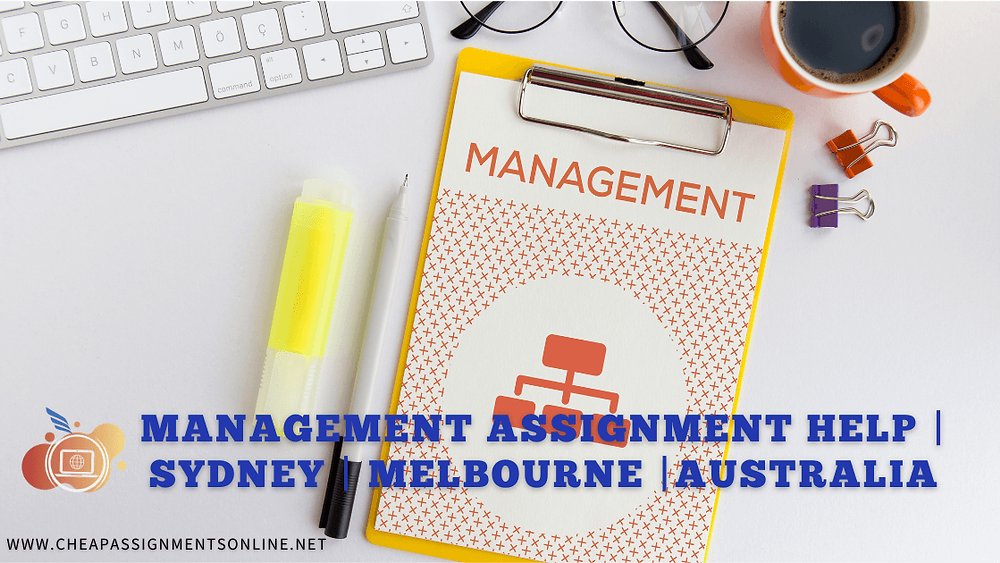 Management Assignment Help  Sydney  Melbourne Australia