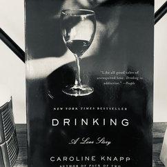Drinking,  by Caroline Knapp
