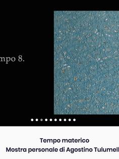 2. Tempo materico 《物状时间》 Mostra personale di Agostino Tulumello 奥古斯都个展 08/07 -- 08/08 2020