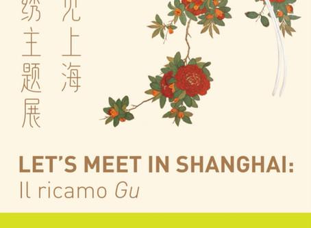Let's meet in Shanghai | Il ricamo Gu