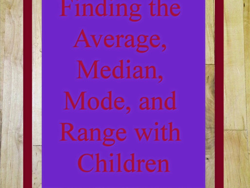 Practice Finding the Average, Median, Mode, and Range with Children
