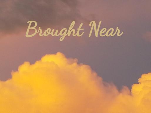 Brought Near: Ephesians 2:11-13