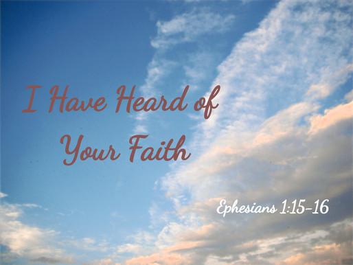 I Have Heard of Your Faith: Ephesians 1:15-16
