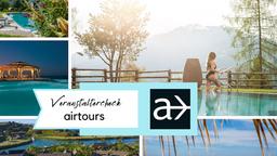 Reisen für Fortgeschrittene: Vier gute Gründe, die von airtours überzeugen