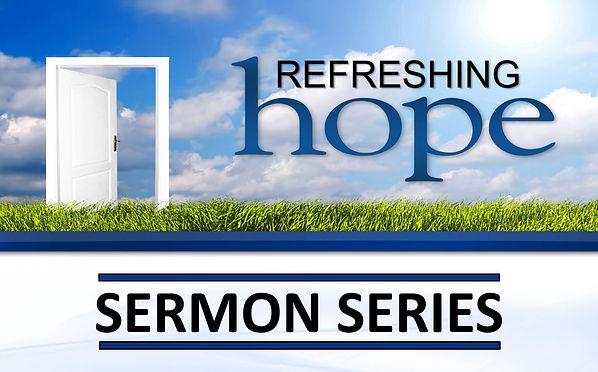 Refreshing Hope Sermon Series Banner.jpg