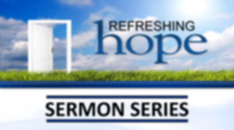 Refreshing Hope Sermon Series Banner.jpg