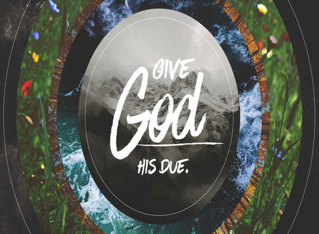 Give God His Due.