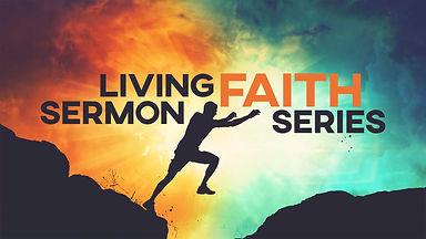 Living Faith Sermon Series.jpg