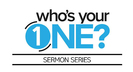 Who's Your One Sermon Series Banner.jpg