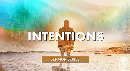 INTENTIONS SERMON SERIES BANNER.jpg