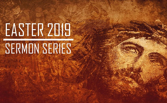 Easter 2019 Sermon Series Banner.jpg