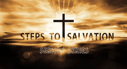 Steps To Salvation Sermon Series.jpg
