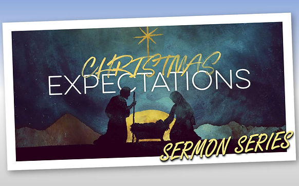 Christmas Expectations Sermon Banner.jpg