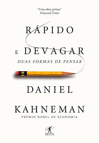 Rápido e devagar: duas formas de pensar, de Daniel Kahneman