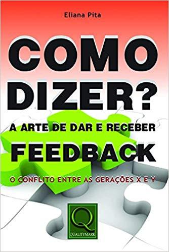 Como dizer? A arte de dar e receber feedback, de Eliana Pita