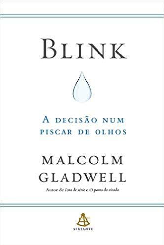 Blink: A decisão num piscar de olhos, de Malcolm Gladwell