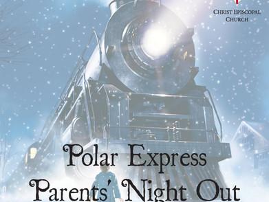 Polar Express Parents' Night Out!