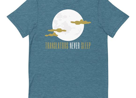 Translators Never Sleep Unisex T-shirt - Teal