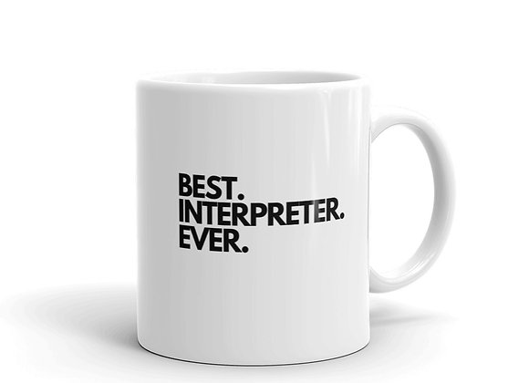 Best. Interpreter. Ever. Mug