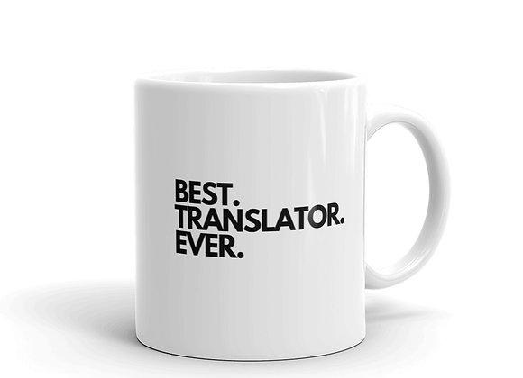 Best. Translator. Ever. Mug