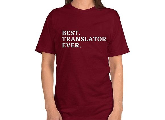 Best. Translator. Ever. T-Shirt - Cranberry