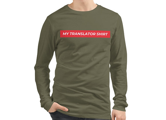 My Translator Unisex Long Sleeve T-Shirt - Military Green