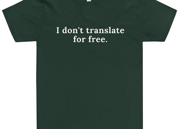 I don't translate for free Unisex T-Shirt - green