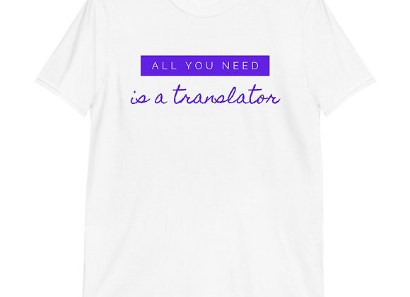 All You Need is a Translator Unisex T-Shirt - white/blue
