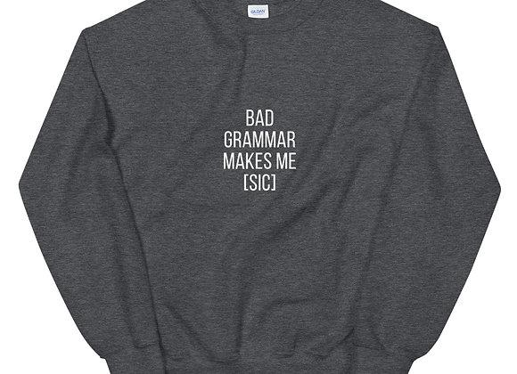 Bad Grammar Unisex Sweatshirt - Dark Heather
