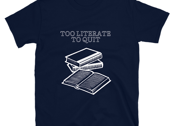 Too Literate To Quit Unisex T-Shirt - Navy