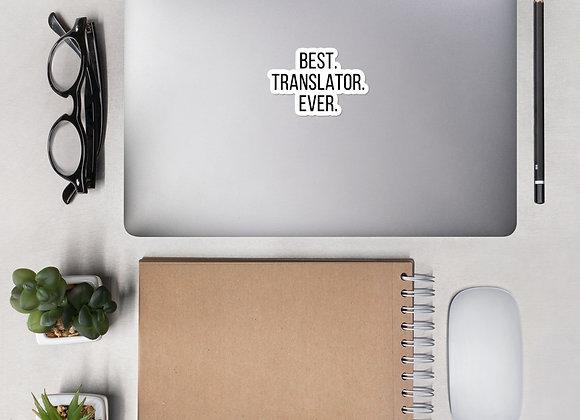 Best. Translator. Ever. Bubble-free stickers